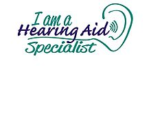 i am a hearing aid specialist Photographic Print
