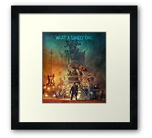 Mad Max Fury Road! Framed Print