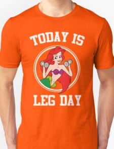 Today Is Leg Day Funny Gym Fitness T-Shirt