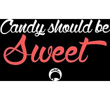Candy Should be Sweet Dark Edition Photographic Print