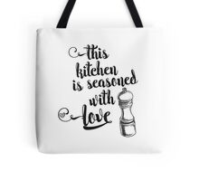 This kitchen is seasoned with love Tote Bag
