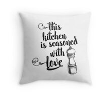 This kitchen is seasoned with love Throw Pillow
