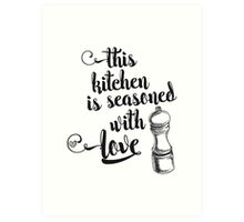 This kitchen is seasoned with love Art Print