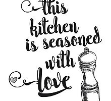 This kitchen is seasoned with love by artisanobscure