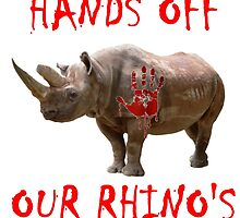 Hand's Off Our Rhino's T Shirts, Stickers, Mugs and Bags by zandosfactry