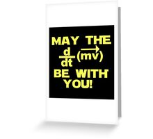 """May the """"force"""" be with you Greeting Card"""
