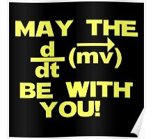 "May the ""force"" be with you Poster"