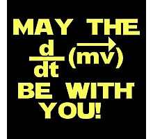 """May the """"force"""" be with you Photographic Print"""