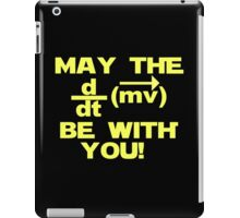 """May the """"force"""" be with you iPad Case/Skin"""