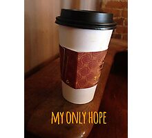 Coffee is Hope Photographic Print