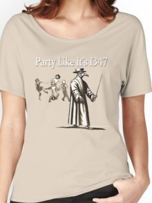 Party Like It's 1347 Women's Relaxed Fit T-Shirt