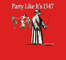 Party Like It's 1347 Unisex T-Shirt