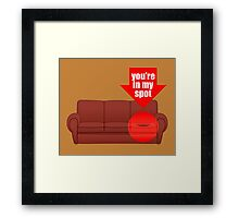 You're in my spot Framed Print