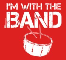 I'm With The Band - Snare Drum (White Lettering) Kids Clothes