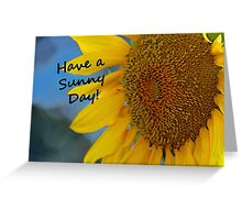 Have a Sunny Day Sunflower Card Greeting Card