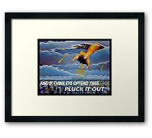 MATTHEW 18:9  - THINE EYE OFFENDS Framed Print