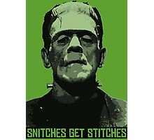 Snitches Get Stitches Photographic Print
