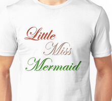 Little Miss Mermaid Unisex T-Shirt