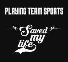 Playing team sports saved my life! by keepingcalm