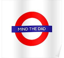 Mind The Dad Poster