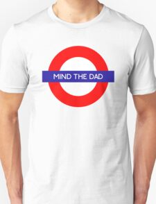 Mind The Dad T-Shirt