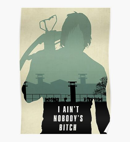 I ain't nobody's bitch Poster