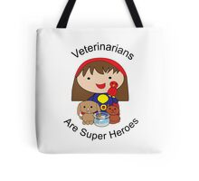 Veterinarians Are Super Heroes Tote Bag
