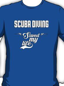 Scuba diving saved my life! T-Shirt