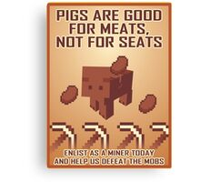 Pigs Are Good For Meats, Not For Seats Canvas Print