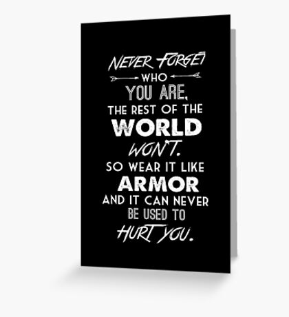 Never forget who you are Greeting Card