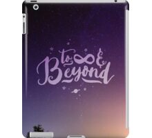 To Infinity and Beyond // Quote Toy Story Inspirational iPad Case/Skin