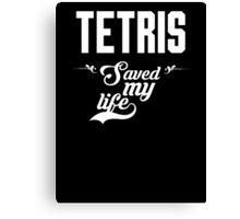 Tetris saved my life! Canvas Print
