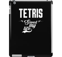 Tetris saved my life! iPad Case/Skin