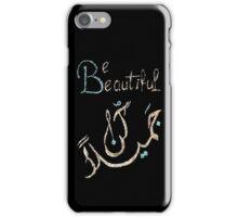 be beautiful - kon jamilan - كن جميــــلا  iPhone Case/Skin