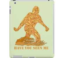 Funny Bigfoot Sasquatch Have You Seen Me iPad Case/Skin