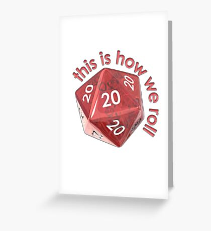 How we roll 20s Greeting Card