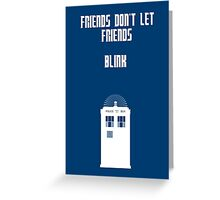 Friends Series - Doctor Who Greeting Card