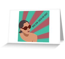 Sheree Whitfield - Who Gon' Check Me Boo? Greeting Card