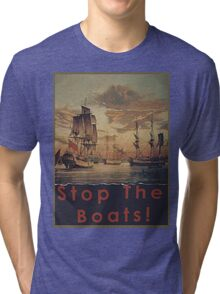 STOP THE BOATS! Tri-blend T-Shirt