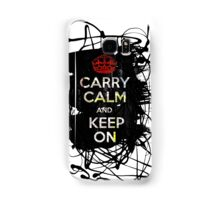 Carry Calm and Keep On Samsung Galaxy Case/Skin