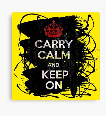 Carry Calm and Keep On Canvas Print