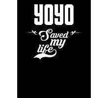 YoYo saved my life! Photographic Print