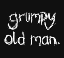 Grumpy Old Man by Josh Prior