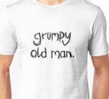 Grumpy Old Man (Black Text) Unisex T-Shirt