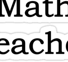 Math Teacher Sticker