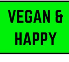 Vegan & Happy Sticker