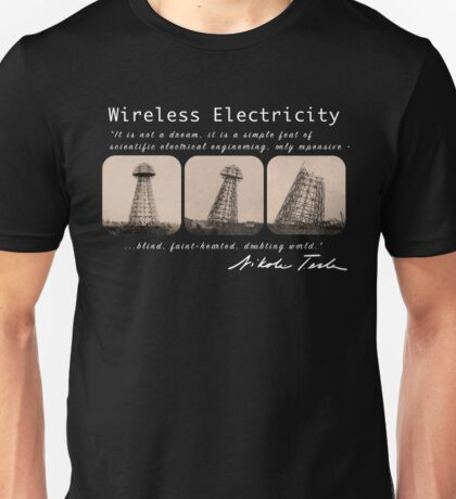Nikola Tesla - Wireless Electricity Unisex T-Shirt