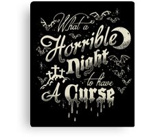 A Horrible Night to Have a Curse Canvas Print