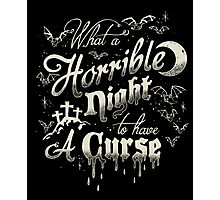 A Horrible Night to Have a Curse Photographic Print