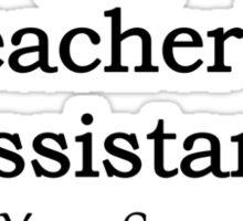 Teacher Assistant Sticker